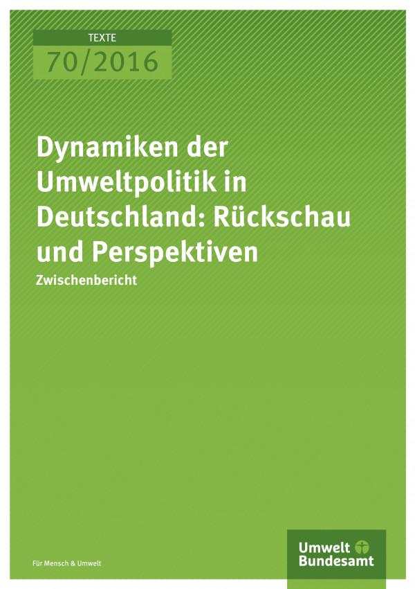 Dynamiken der Umweltpolitik in Deutschland: Rückschau  und Perspektiven