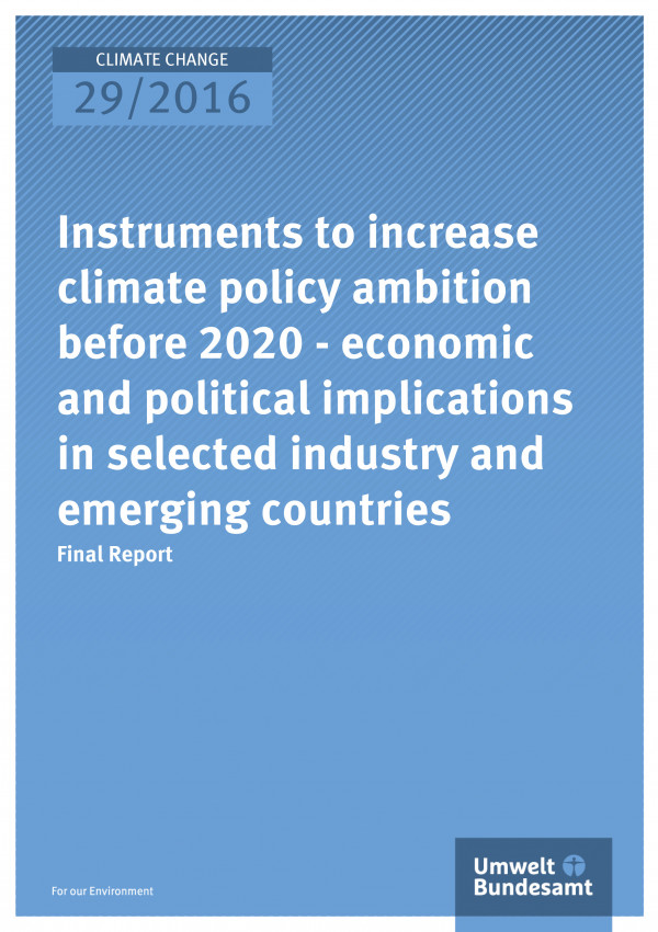Instruments to increase climate policy ambition before 2020 - economic and political implications in selected industry and  emerging countries