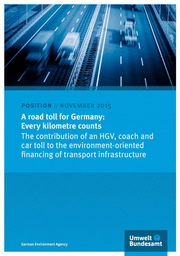 "Cover of the position paper ""A road toll for Germany: Every kilometre counts: The contribution of an HGV, coach and car toll to the environment-oriented financing of transport infrastructure"", November 2015, with a photo of a motorway"
