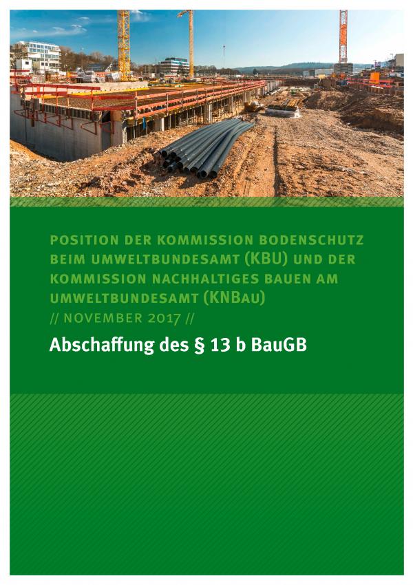 """Titelblatt des Positionspapiers """"Abschaffung des § 13 b BauGB"""" vom November 2017 der KBU und KNBau mit einem Foto einer Baustelle"""