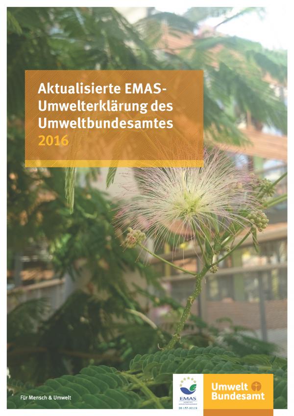 Cover Aktualisierte EMAS-Umwelterklärung des Umweltbundesamtes 2016 mit einem Foto von Pflanzen im Atrium des Umweltbundesamtes. Unten das EMAS-Logo und das Logo des Umweltbundesamtes