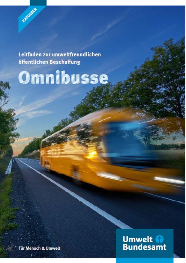 """Titelseite der Ratgeber-Broschüre """"Leitfaden zur umweltfreundlichen öffentlichen Beschaffung: Omnibusse"""" mit einem Foto eines Omnibusses und dem Logo des Umweltbundesamtes"""