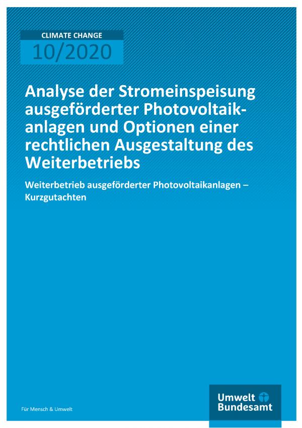 Titelseite Publikation Climate Change 10/2020 Analyse der Stromeinspeisung ausgeförderter Photovoltaikanlagen und Optionen einer rechtlichen Ausgestaltung des Weiterbetriebs