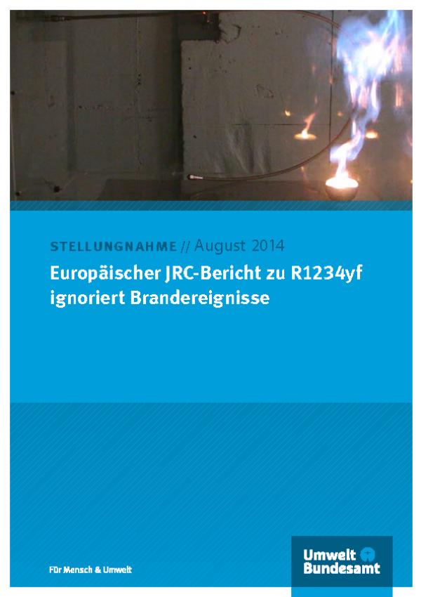 Blaues Publiktaionen-Cover mit dem Logo des Umweltbundesamtes und der Aufschrift: Stellungnahme // August 2014: Europäischer JRC-Bericht zu R1234yf ignoriert Brandereignisse