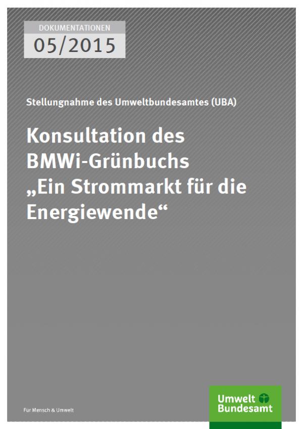 """graues Cover, Reihe """"Dokumentationen"""", Ausgabe 05/2015, Titel """"Stellungnahme des Umweltbundesamtes (UBA): Cover von Konsultation des BMWi-Grünbuchs """"Ein Strommarkt für die Energiewende"""", unten das grüne Logo des Umweltbundesamtes"""