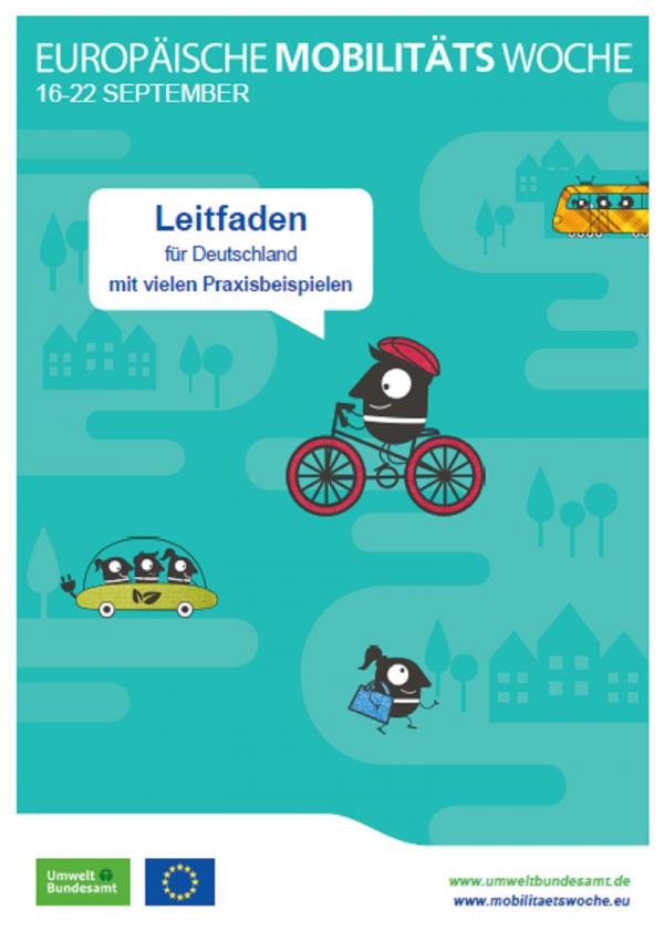 """Titelseite der Broschüre """"Europäische Mobilitätswoche: Leitfaden für Deutschland mit vielen Praxisbeispielen"""" mit Comicfiguren, die zu Fuß, mit dem Fahhrad, der Straßenbahn oder zu dritt im Auto unterwegs sind. Unten die Logos des Umweltbundesamtes und der Europäischen Union."""