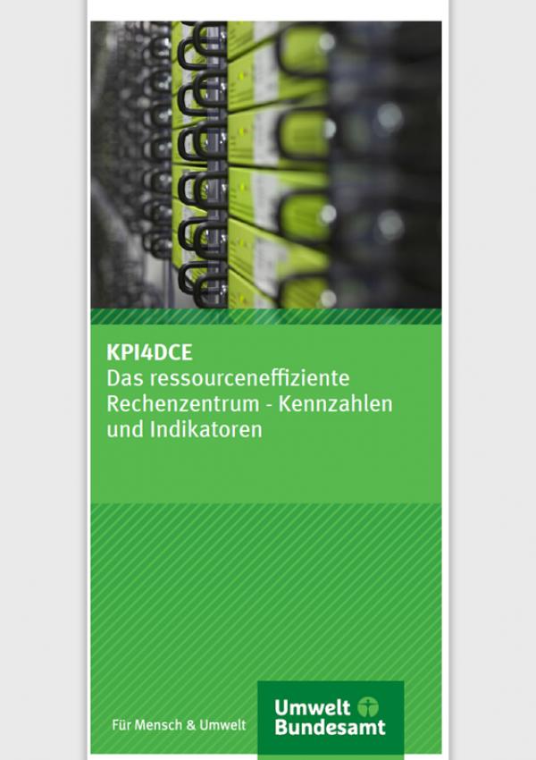 """Cover des Faltblatt """"KPI4DCE: Das ressourceneffiziente Rechenzentrum – Kennzahlen und Indikatoren"""" mit einem Foto aus einem Rechenzentrum und dem Logo des Umweltbundesamtes"""