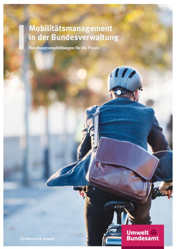 """Titellseite der Veröffentlichung """"Mobilitätsmanagement in der Bundesverwaltung: Handlungsempfehlungen für die Praxis"""". Das Titelbild zeigt einen Fahrradfahrer mit Helm und Umhängetasche, unten das Logo des Umweltbundesamtes."""