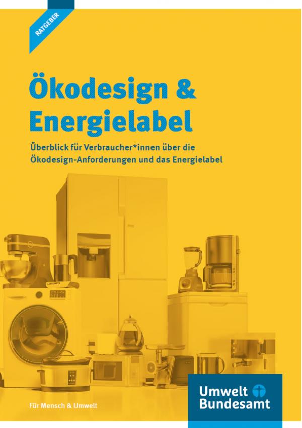 """Titelseite der Ratgeber-Broschüre """"Ökodesign & Energielabel"""" des Umweltbundesamtes. Das Titelbild zeigt Haushaltsgeräte."""