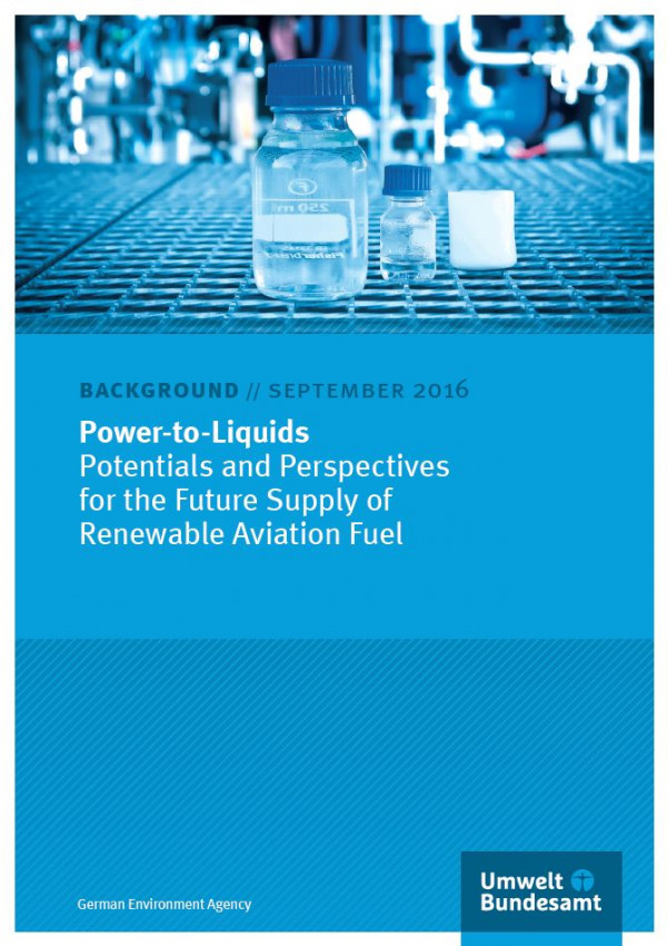 """Cobver of the Background Paper """"Power-to-Liquids - Potentials and Perspectives for the Future Supply of Renewable Aviation Fuel"""" as of September 2016, Publisher Umweltbundesamt"""