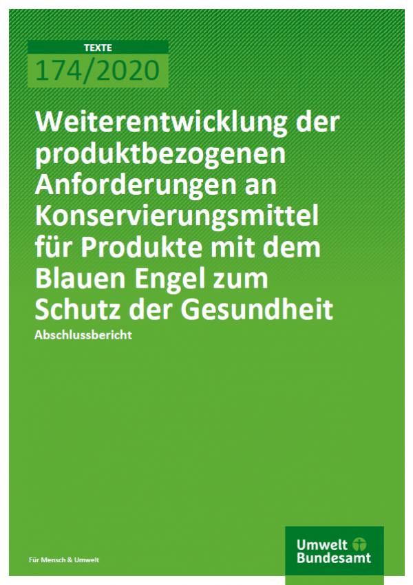 """grüne Titelseite des TEXTE-Bands 174/2020 des Umweltbundesamtes mit dem Titel """"Weiterentwicklung der produktbezogenen Anforderungen an Konservierungsmittel für Produkte mit dem Blauen Engel zum Schutz der Gesundheit"""""""