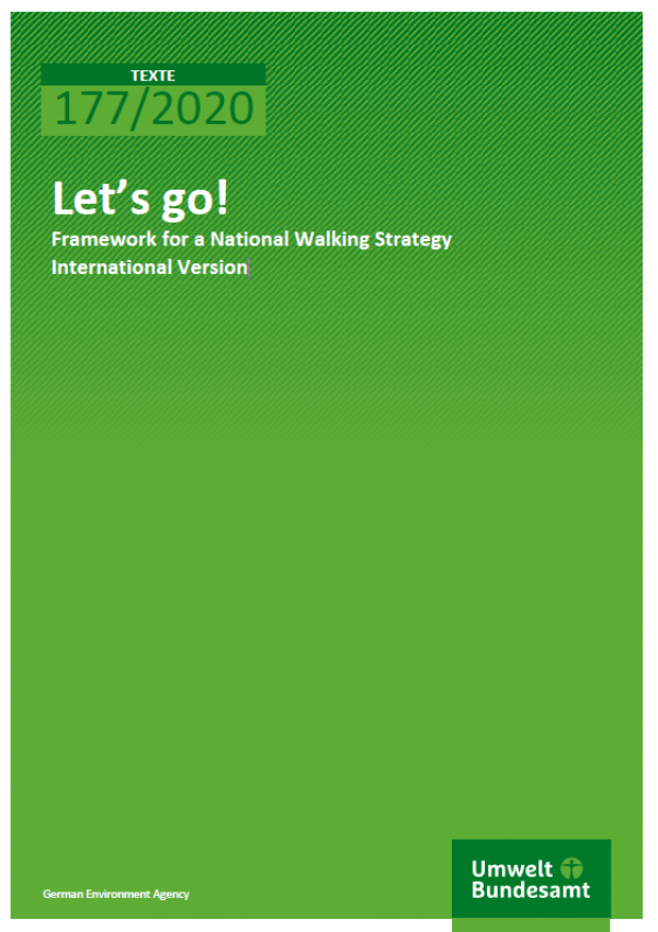 "Cover of the publication Texte 177/2020 ""Let´s go! : Framework for a National Walking Strategy: International Version"" of the German Environment Agency"