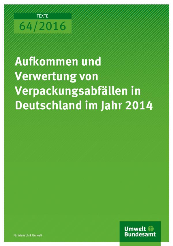 """Cover des Texte-Bands 64/2016 mit dem Titel """"Aufkommen und Verwertung von Verpackungsabfällen in Deutschland im Jahr 2014"""", unten das Logo des Umweltbundesamtes"""