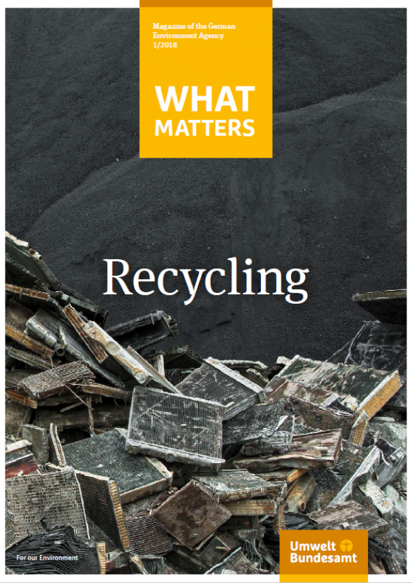 Cover of the Magazine What Matters 1-2018 Recycling of the German Environment Agency