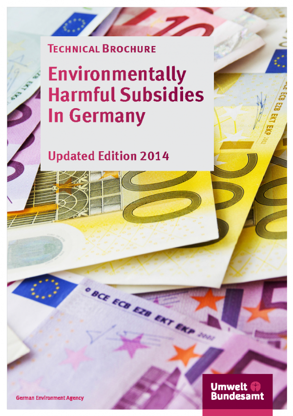 Cover of the brochure Environmentally Harmful Subsidies In Germany, Updated Edition 2014, Technical Brochure, with a photo of Euro notes and the logo Umweltbundesamt - German Environment Agency