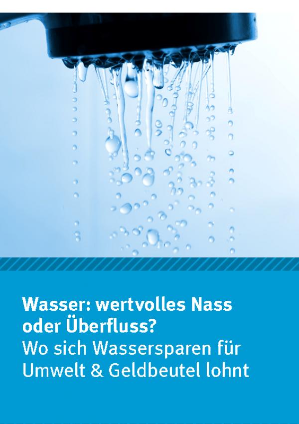 """Cover des Faltblatts """"Wasser: wertvolles Nass oder Überfluss?"""" mit einem Foto eines tropfenden Duschkopfs und dem Logo des Umweltbundesamtes"""