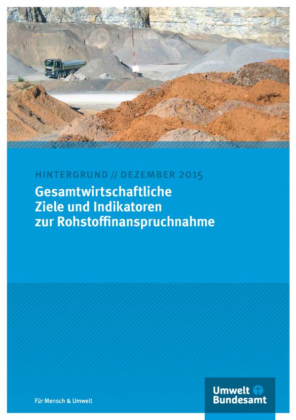 """Cover des Hintergrundpapiers """"Gesamtwirtschaftliche Ziele und Indikatoren zur Rohstoffinanspruchnahme"""" von Dezember 2015 mit einem Foto eines Steinbruchs, unten das Logo des Umweltbundesamtes"""