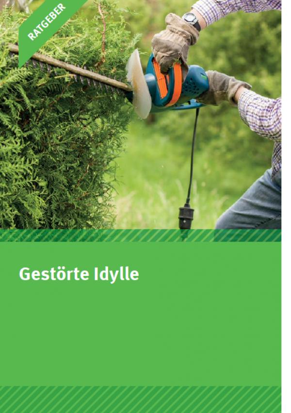 """Cover des Faltblatts """"Ratgeber: Gestörte Idylle"""". Das Coverfoto zeigt einen Mann, der eine Hecke mit einer elktrischen Heckenschere schneidet. Unten das Logo des Umweltbundesamtes"""