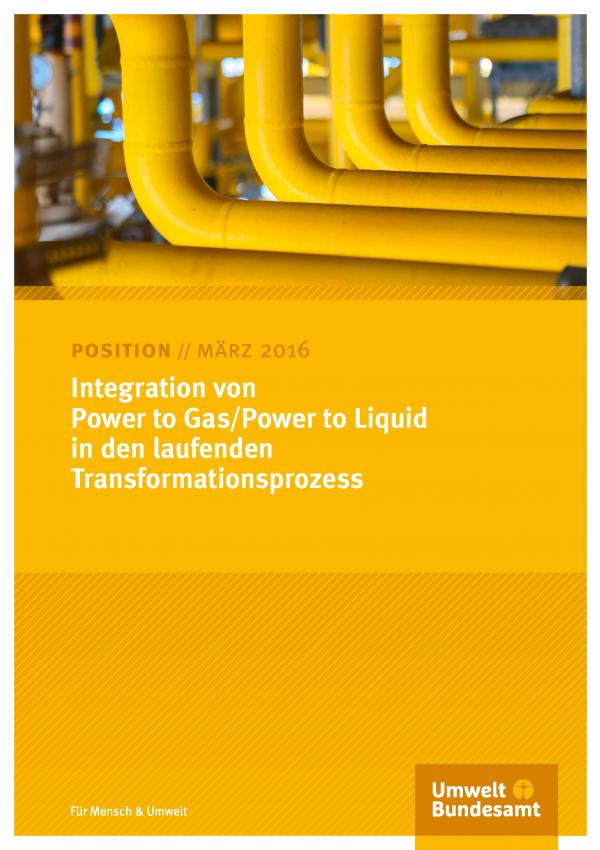 """Cover des Positionspapier """"Integration von Power to Gas/Power to Liquid in den laufenden Transformationsprozess"""" vom März 2016. Das Coverfoto zeigt gelbe Gasrohre, unten das Logo des Umweltbundesamtes"""