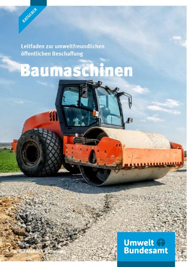 """Titelseite """"Leitfaden zur umweltfreundlichen öffentlichen Beschaffung: Baumaschinen"""" des Umweltbundesamtes mit einem Photo eines Planierfahrzeugs"""