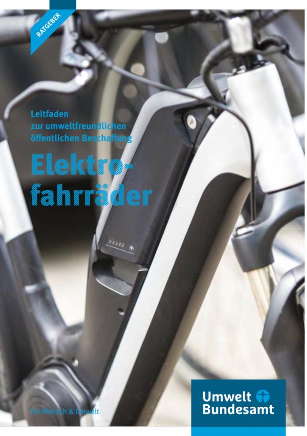 """Titelseite der Ratgeber-Broschüre """"Leitfaden zur umweltfreundlichen öffentlichen Beschaffung: Elektrofahrräder"""". Das Hintergrundbild zeigt ein Elektrofahrrad, unten das Logo des Umweltbundesamtes und der Schriftzug """"Für Mensch & Umwelt"""""""