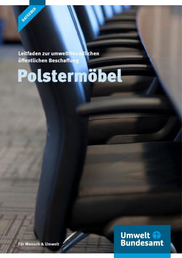 """Titelseite der Ratgeber-Broschüre """"Leitfaden zur umweltfreundlichen öffentlichen Beschaffung: Polstermöbel"""" des Umweltbundesamtes mit einem Hintergrundfoto von gepolsterten Stühlen in einem Besprechungsraum"""