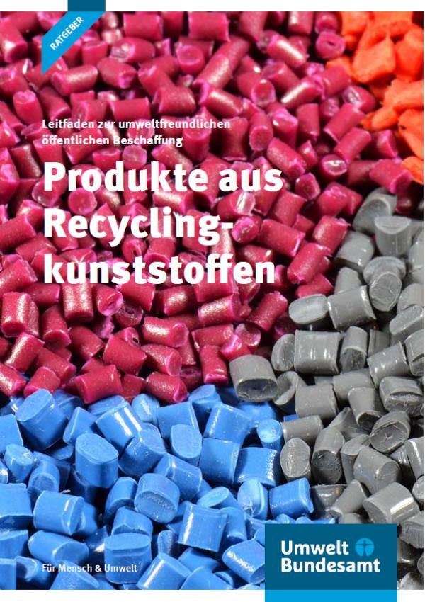 """Titelseite der Ratgeber-Broschüre """"Leitfaden zur umweltfreundlichen öffentlichen Beschaffung: Produkte aus Recyclingkunststoffen"""", das Hintergrundbild zeigt Kunststoff-Pellets"""
