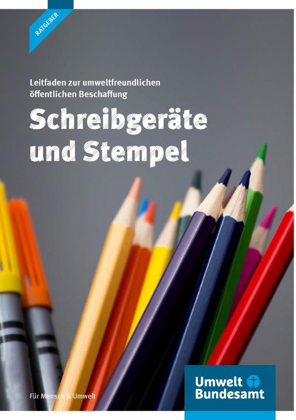 """Titelseite der Ratgeber-Broschüre """"Leitfaden zur umweltfreundlichen öffentlichen Beschaffung: Schreibgeräte und Stempel"""" des Umweltbundesamtes"""