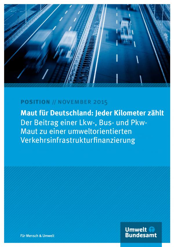 """Cover des Positionspapiers """"Maut für Deutschland: Jeder Kilometer zählt - Der Beitrag einer Lkw-, Bus- und Pkw- Maut zu einer umweltorientierten Verkehrsinfrastrukturfinanzierung"""" mit einem Foto einer Stadtautobahn und dem Logo Umweltbundesamt"""
