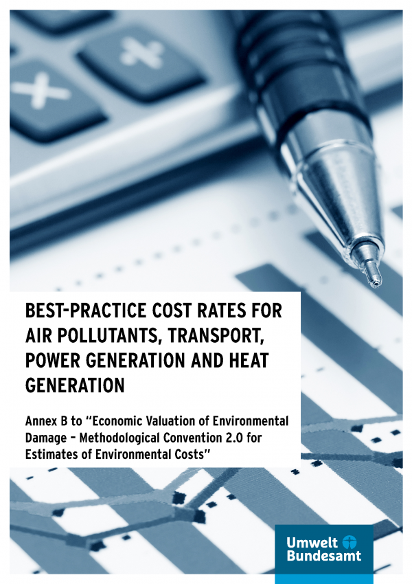 "Cover of the publication ""Best-practice Cost Rates for Air Pollutants, Transport, Power Generation and Heat Generation, Annex B to Methodological Convention 2.0"", with the logo of the Umweltbundesamt and a background photo of a pen, a calculator & charts"