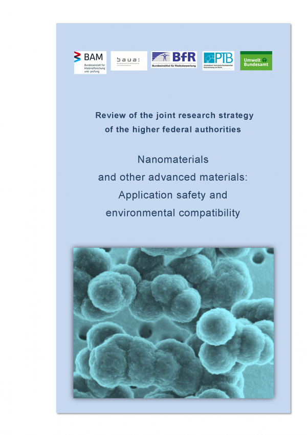 "Cover of the publication ""Nanomaterials and other advanced materials: Application safety and environmental compatibility - Review of the joint research strategy of the higher federal authorities"" with a photo of nanomaterial and the logos of the publishers BAM, BAuA, BfR, PTB, Umweltbundesamt"