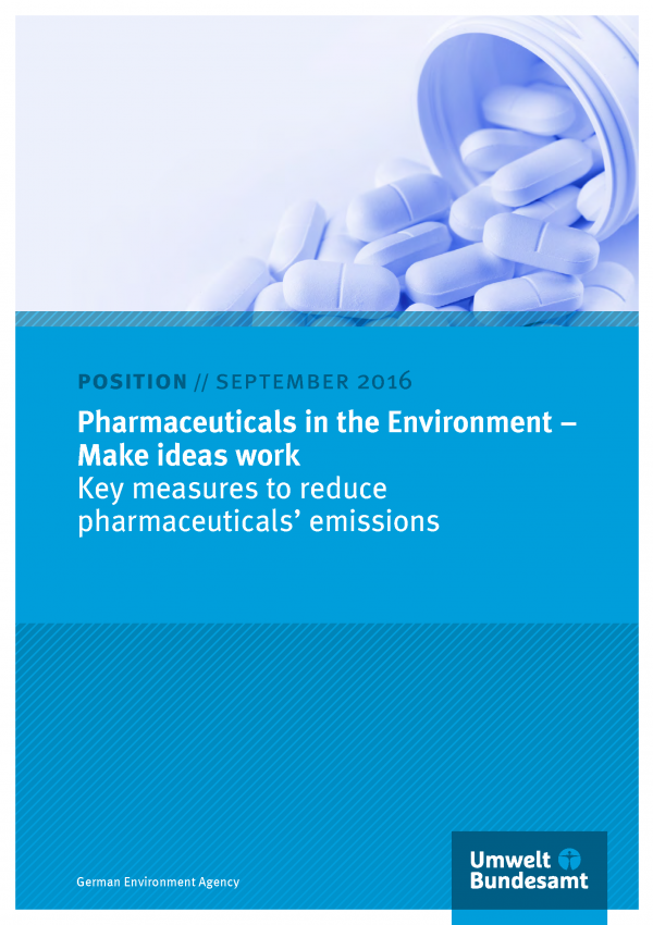 "Cover pf the position paper ""Pharmaceuticals in the Environment – Make ideas work"" as at September 2016"