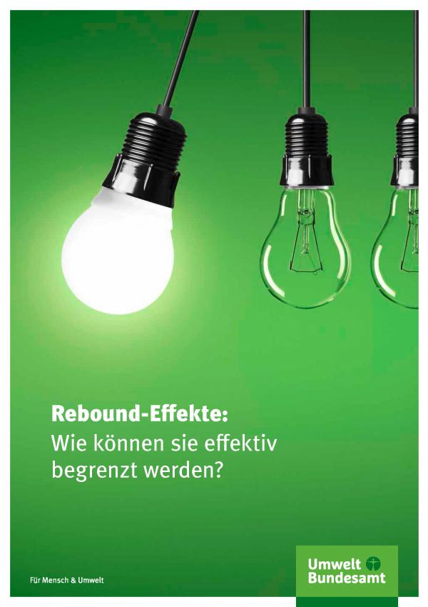 """Cover des Handbuchs """"Rebound-Effekte: Wie können sie effektiv begrenzt werden?"""" mit einem Bild einer leuchtenden Energiesparlampe, die an ihrer Fassung gegen zwei ausgeschaltete Glühlampen schwingt"""