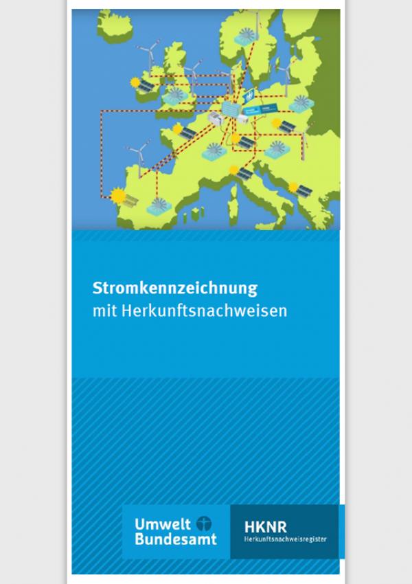 """Titelseite des Faltblatt """" Stromkennzeichnung mit Herkunftsnachweisen"""" mit einem Schaubild einer Europakarte mit erneuerbare Energien-Anlagen, unten das Logo des Umweltbundesamtes und Herkunftsnachweisregisters"""