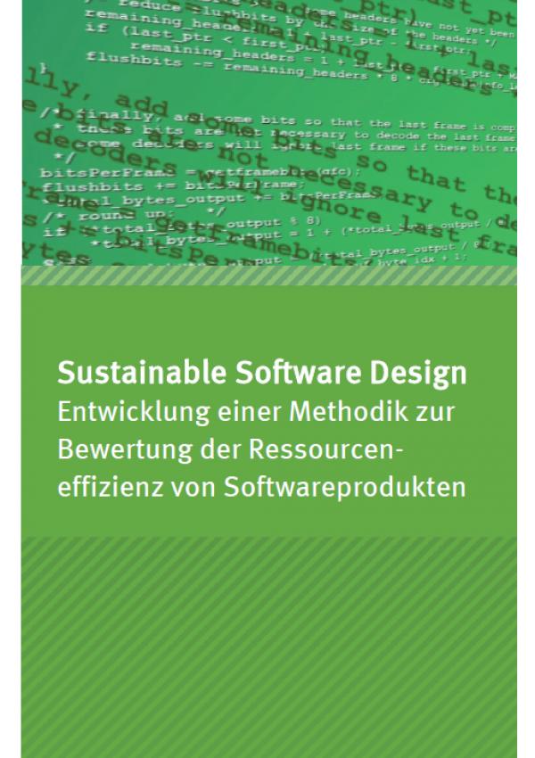 """Cover des Faltblatts """"Sustainable Software Design - Entwicklung einer Methodik zur Bewertung der Ressourceneffizienz von Softwareprodukten"""", oben ein Bild mit Programmiercodes, unten das Logo Umweltbundesamt"""