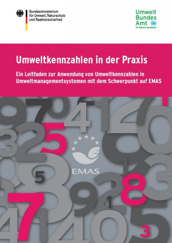 """Cover der Broschüre """"Umweltkennzahlen in der Praxis"""", auf dem Cover sieht man viele Zahlen, die um das EMAS-Logo herum stehen, oben stehen die Logos vom Bundesumweltministerium und vom Umweltbundesamt"""