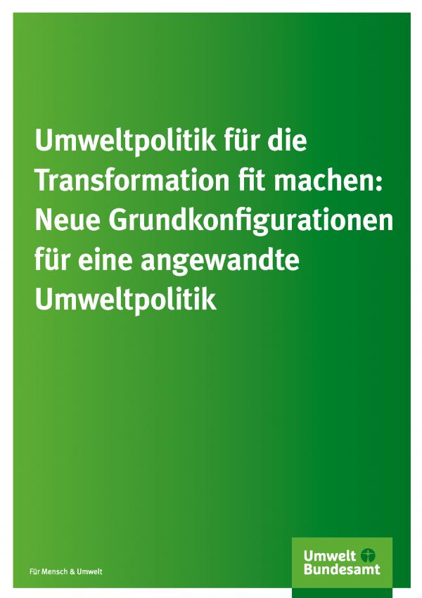 """grünes Cover der Publikation """"Umweltpolitik für die Transformation fit machen"""", unten das Logo des Umweltbundesamtes"""