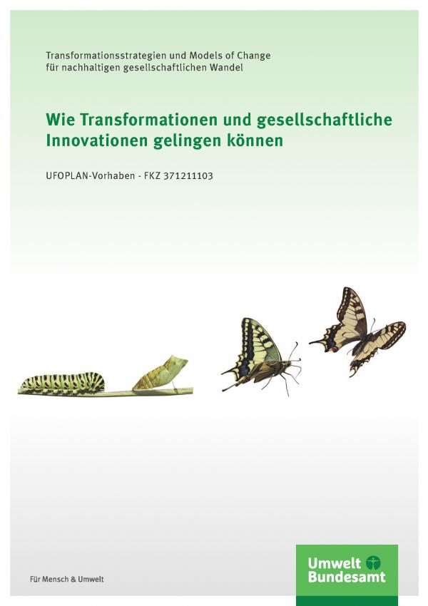 """Cover der Broschüre """"Wie Transformationen und gesellschaftliche Innovationen gelingen können - Transformationsstrategien und Models of Change für nachhaltigen gesellschaftlichen Wandel"""", UFOPLAN-Vorhaben - FKZ 371211103"""