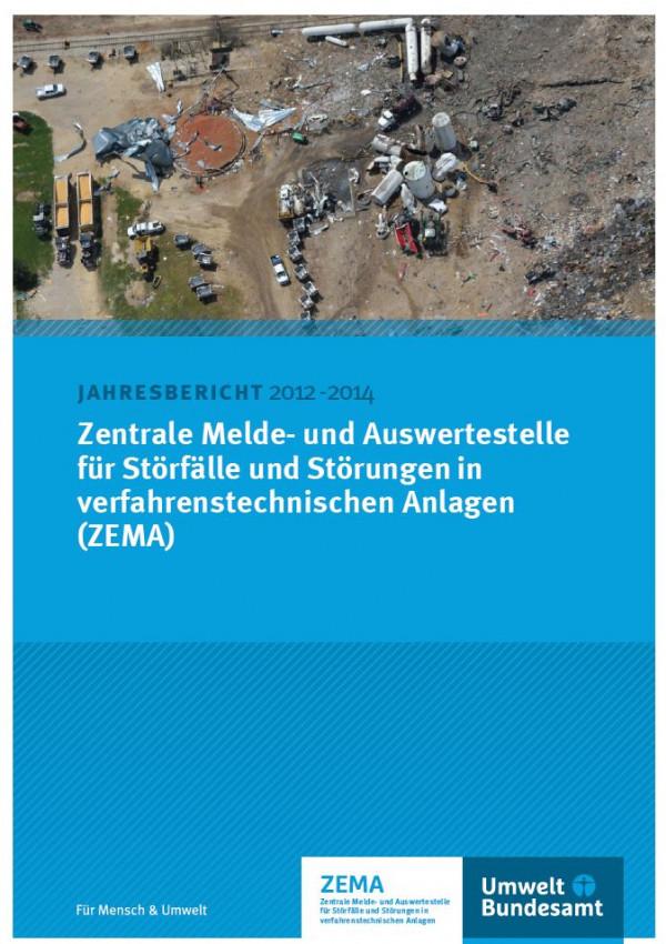 Cover ZEMA-Jahresbericht 2012-2014 der Zentralen Melde- und Auswertestelle für Störfälle und Störungen in verfahrenstechnischen Anlagen (ZEMA) im Umweltbundesamt