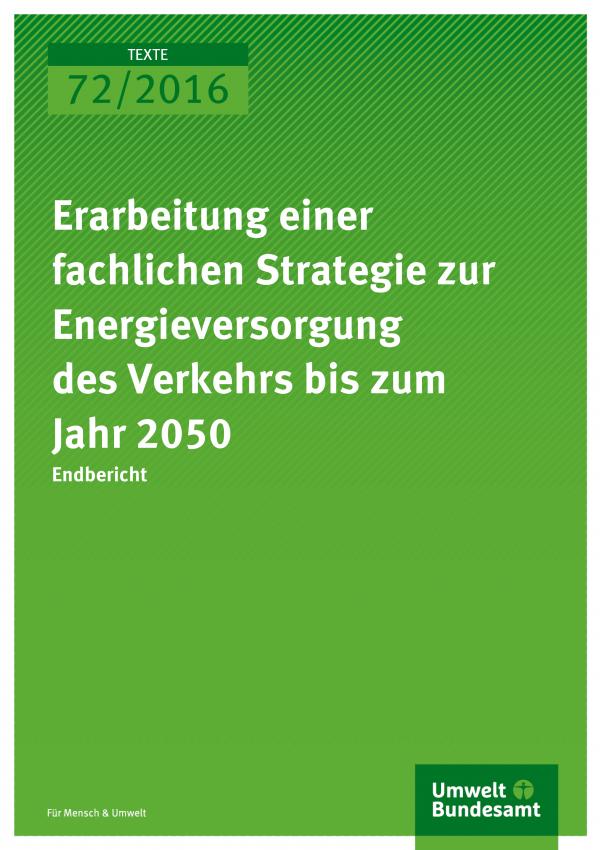 Cover der Publikation: Erarbeitung einer fachlichen Strategie zur Energieversorgung des Verkehrs bis zum Jahr 2050 (weißer Text auf grünem Grund)