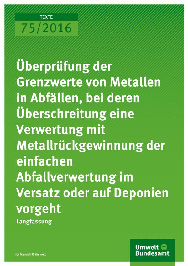 """Cover der Publikation """"Überprüfung der Grenzwerte von Metallen in Abfällen, bei deren Überschreitung eine Verwertung mit Metallrückgewinnung der einfachen Abfallverwertung im Versatz oder auf Deponien vorgeht"""" (weiße Schrift auf grünem Grund)"""