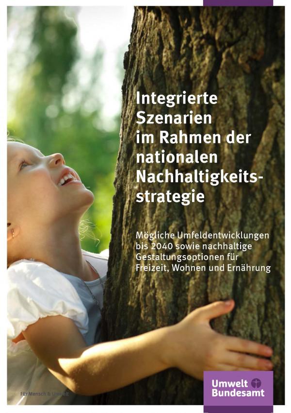 """Cover der Broschüre """"Integrierte Szenarien im Rahmen der nationalen Nachhaltigkeitsstrategie"""" mit dem Foto eines kleinen Mädchens, das einen Baum umarmt."""