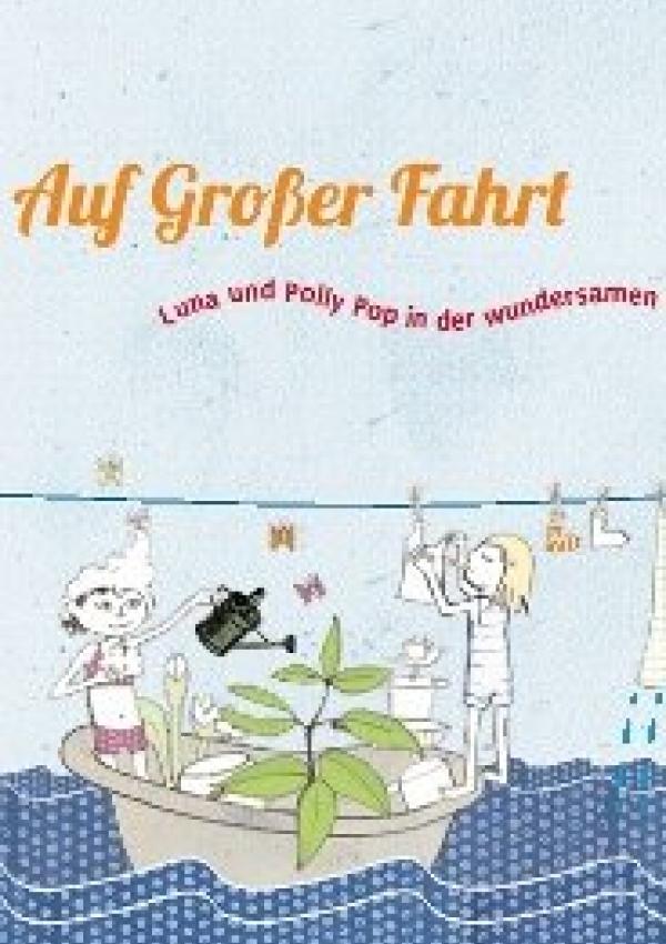 Publikation:Auf Großer Fahrt - Luna und Polly Pop in der wundersamen Welt des Wassers