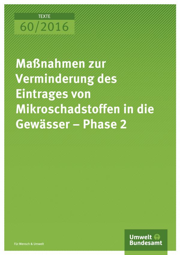 Maßnahmen zur Verminderung des Eintrages von Mikroschadstoffen in die Gewässer – Phase 2