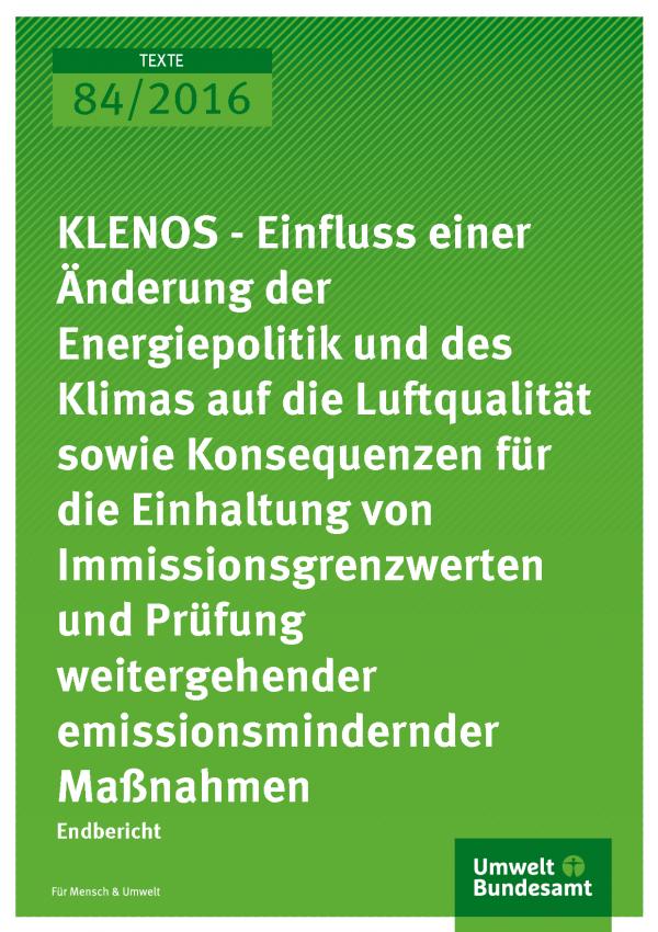"""Cover der Publikation """"KLENOS - Einfluss einer Änderung der Energiepolitik und des Klimas auf die Luftqualität sowie Konsequenzen für die Einhaltung von Immissionsgrenzwerten und Prüfung weitergehender emissionsmindernder Maßnahmen"""" (weiße Schrift auf grünem Grund)"""