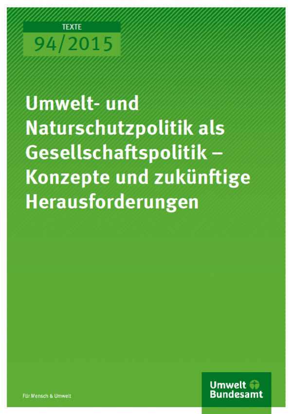 Cover Texte 94/2015 Umwelt- und Naturschutzpolitik – Konzepte und zukünftige Herausforderungen