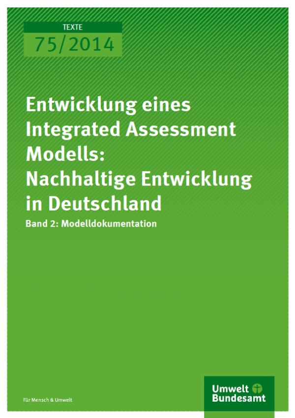 Cover Texte 75/2014 Entwicklung eines Integrated Assessment Modells: Nachhaltige Entwicklung in Deutschland