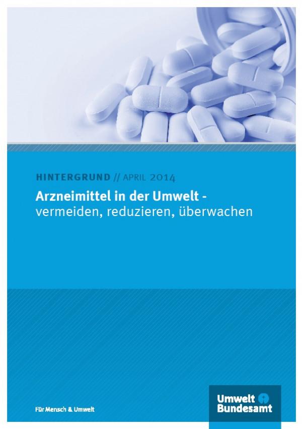 Cover Arzneimittel in der Umwelt - vermeiden, rdeuzieren, überwachen