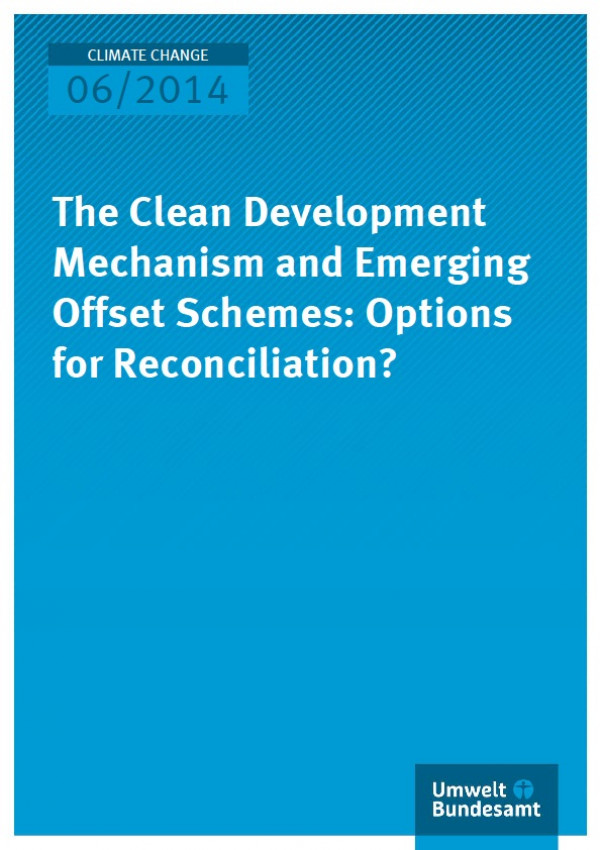 Cover Climate Change 06/2014 The Clean Development Mechanism and Emerging Offset Schemes: Options for Reconciliation?