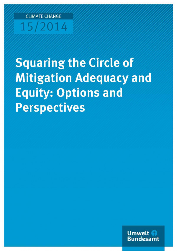 Cover Climate Change 15/2014 Squaring the Circle of Mitigation Adequacy and Equity: Options and Perspectives